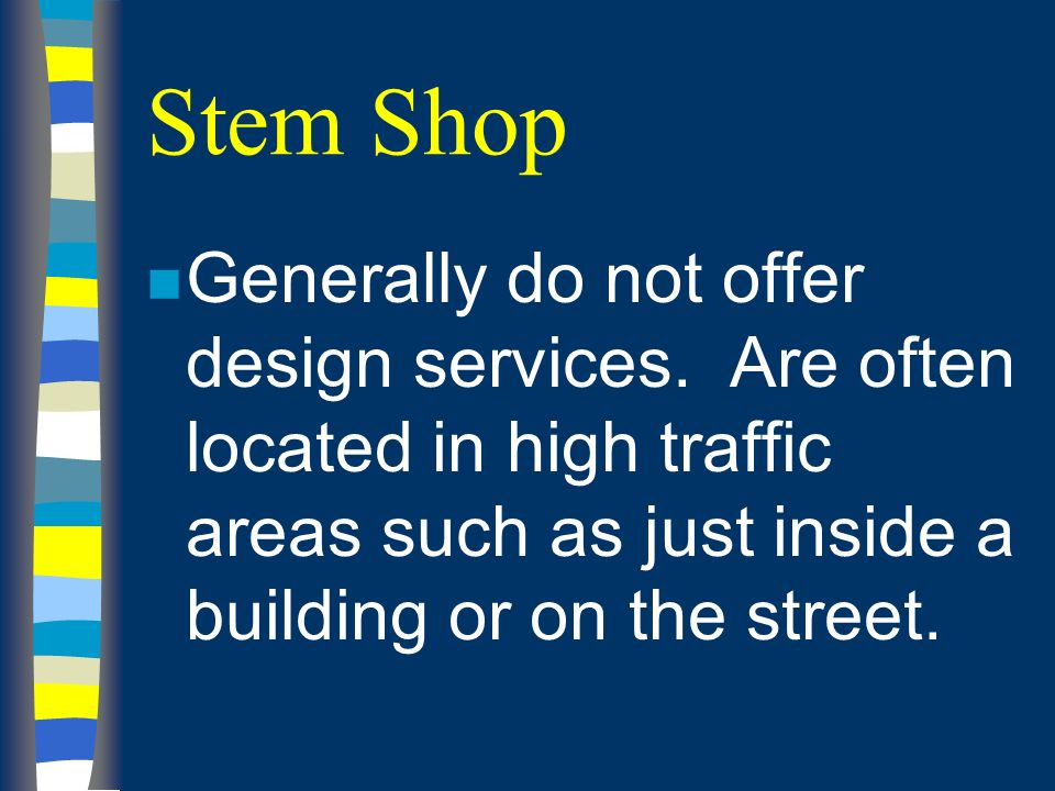 Stem Shop n Generally do not offer design services.