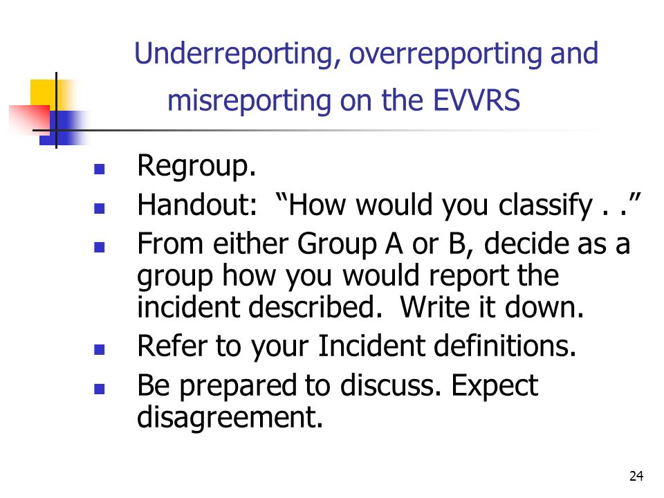 24 Underreporting, overrepporting and misreporting on the EVVRS Regroup.