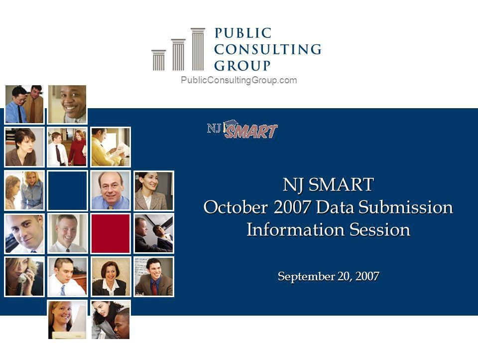 PublicConsultingGroup.com NJ SMART October 2007 Data Submission Information Session September 20, 2007