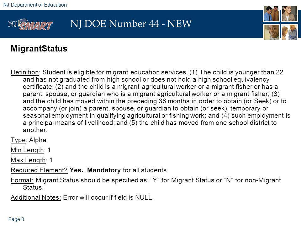 Page 8 NJ Department of Education NJ DOE Number 44 - NEW MigrantStatus Definition: Student is eligible for migrant education services.