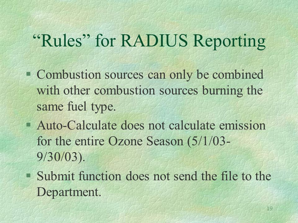 18 Rules for RADIUS Reporting §Emission Statement should mirror permit(s).
