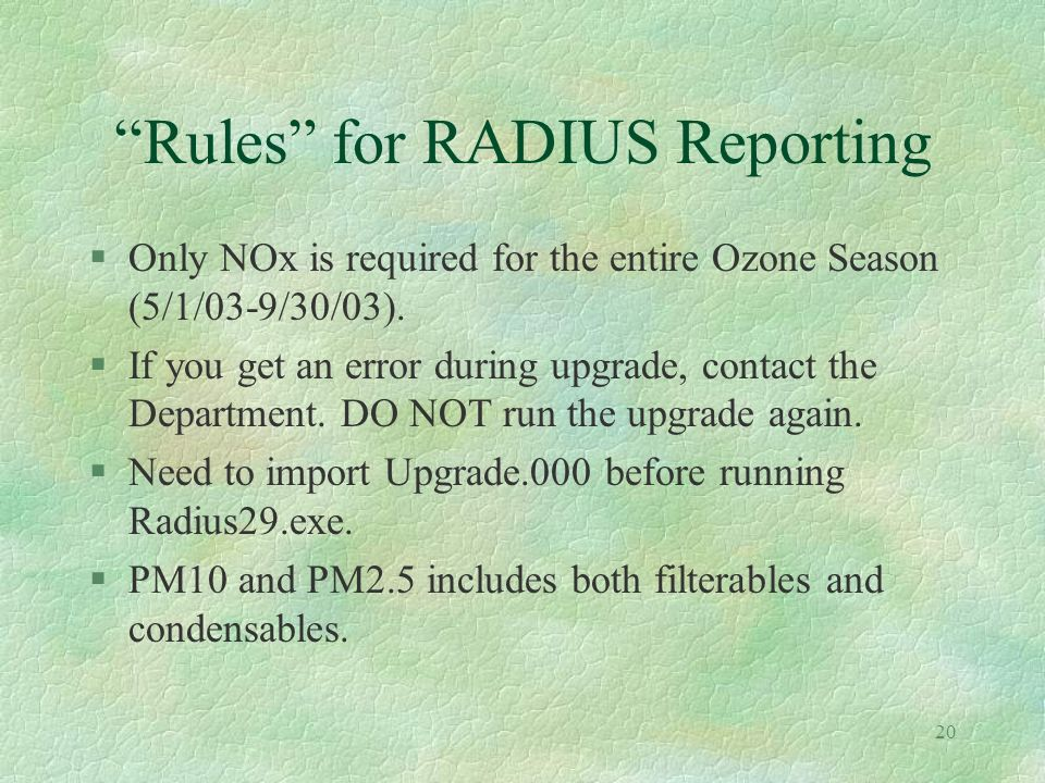 19 Rules for RADIUS Reporting §Combustion sources can only be combined with other combustion sources burning the same fuel type.