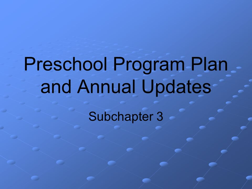Preschool Program Plan and Annual Updates Subchapter 3