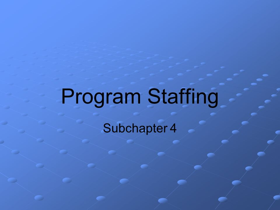 Program Staffing Subchapter 4