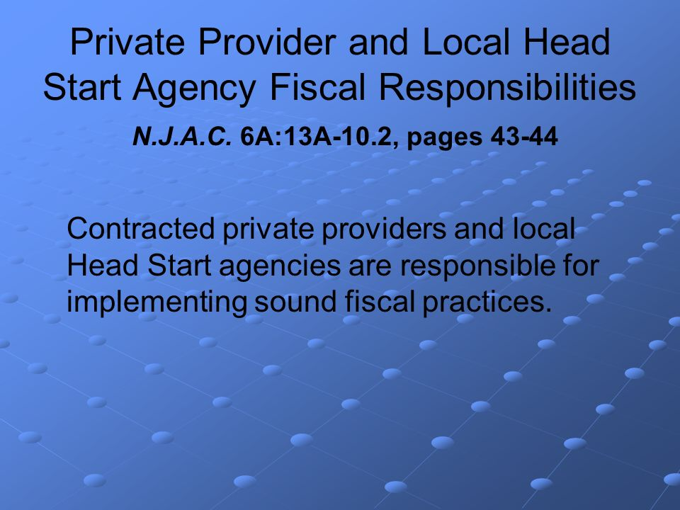 Private Provider and Local Head Start Agency Fiscal Responsibilities N.J.A.C.