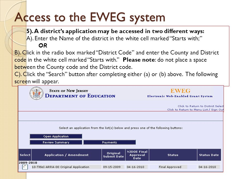 Access to the EWEG system 5). A districts application may be accessed in two different ways: A).