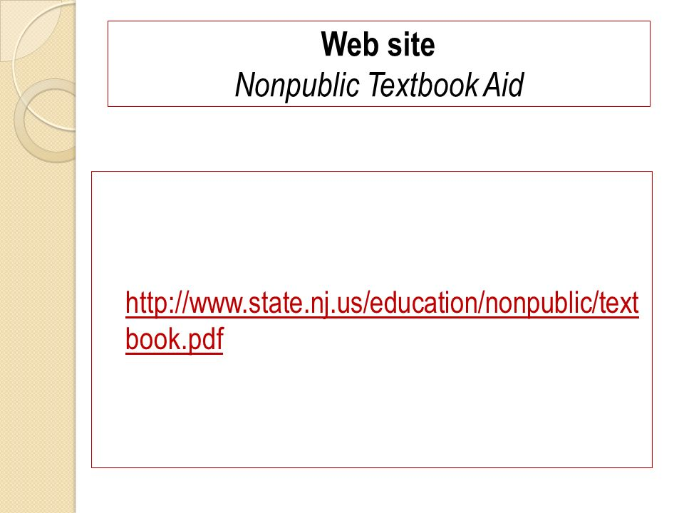 Web site Nonpublic Textbook Aid http://www.state.nj.us/education/nonpublic/text book.pdf