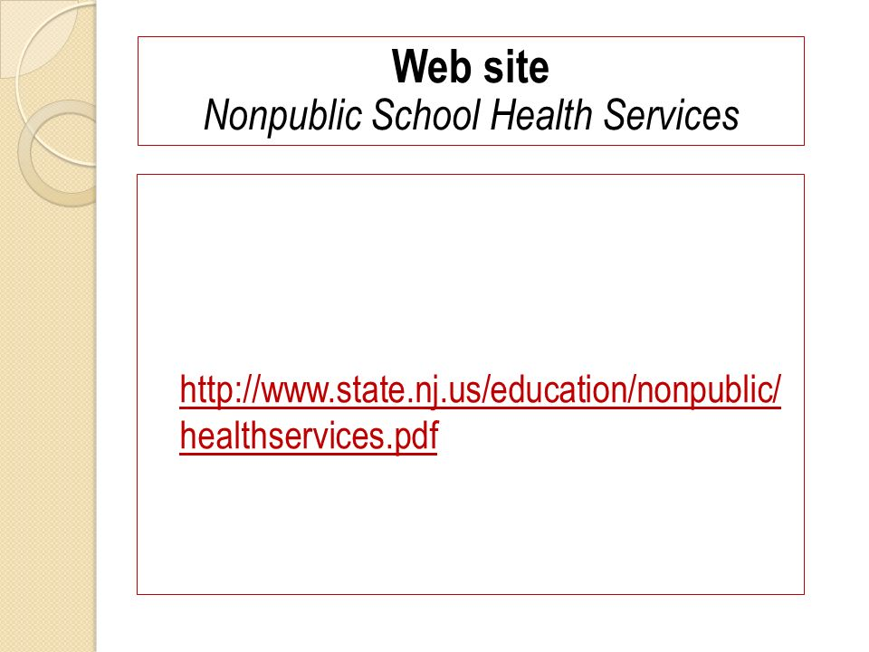 http://www.state.nj.us/education/nonpublic/ healthservices.pdf Web site Nonpublic School Health Services