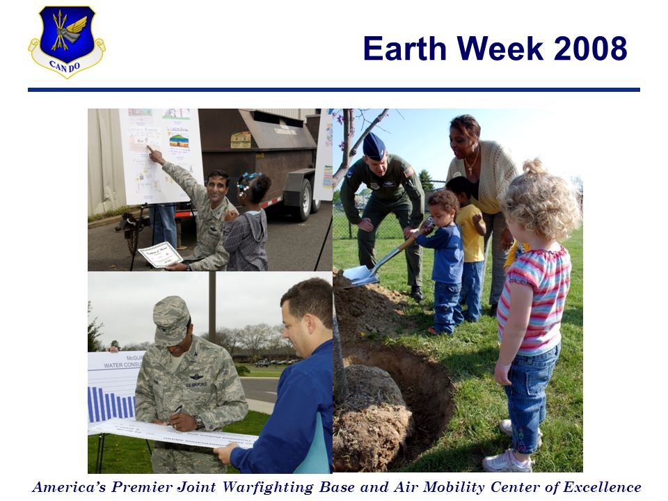 Americas Premier Joint Warfighting Base and Air Mobility Center of Excellence Earth Week 2008