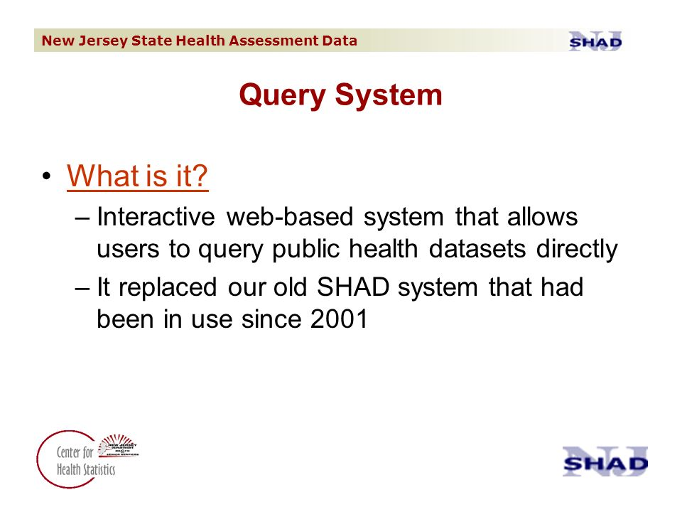 New Jersey State Health Assessment Data Query System What is it.