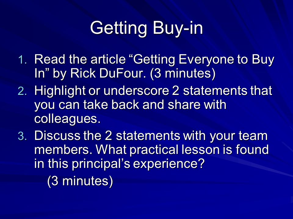 Getting Buy-in 1. Read the article Getting Everyone to Buy In by Rick DuFour.