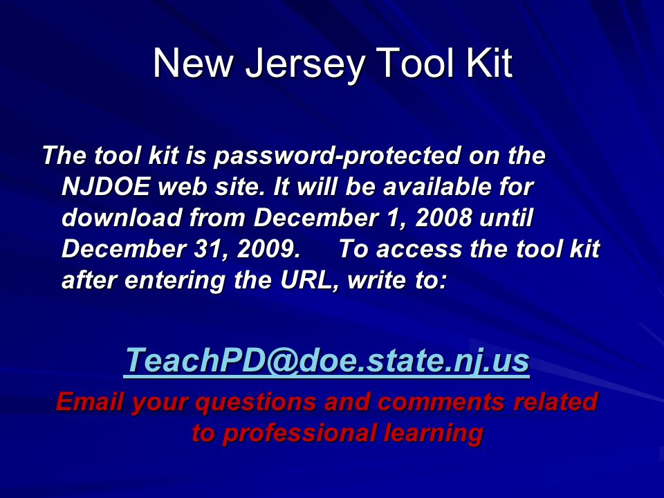 New Jersey Tool Kit The tool kit is password-protected on the NJDOE web site.