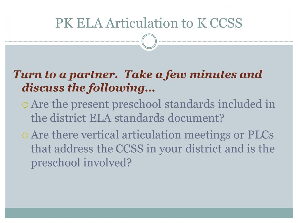 PK ELA Articulation to K CCSS Turn to a partner.