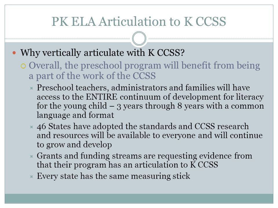PK ELA Articulation to K CCSS Why vertically articulate with K CCSS.