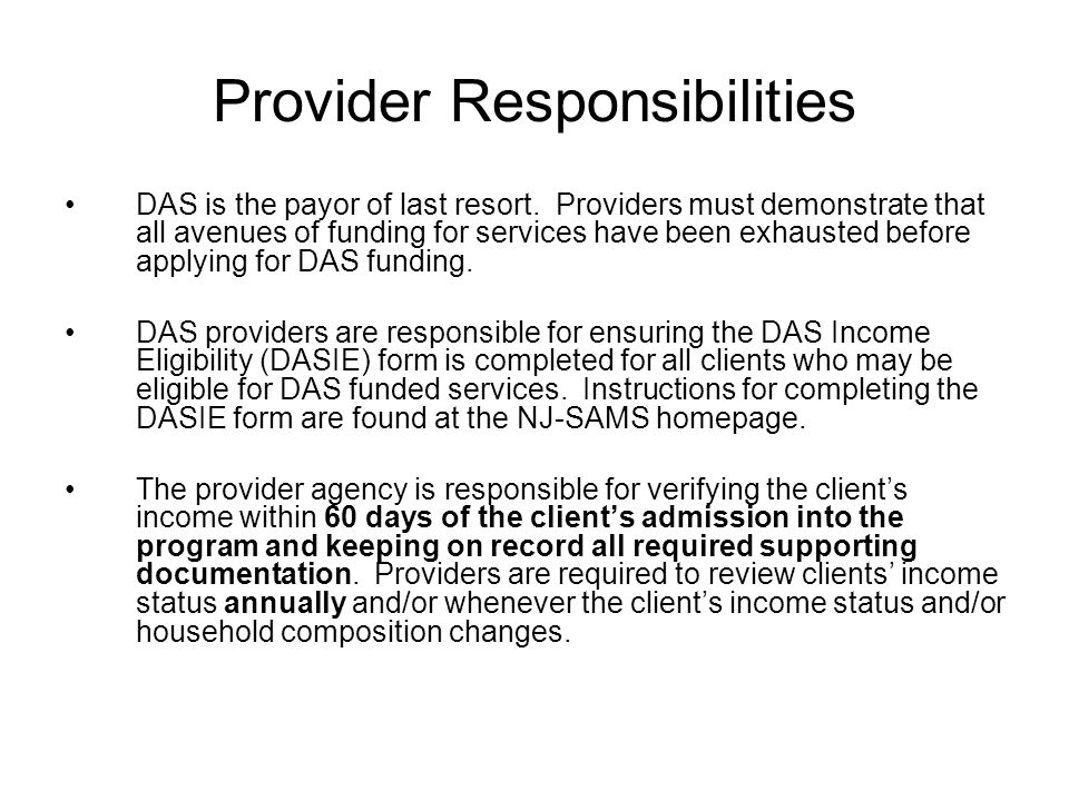 Provider Responsibilities DAS is the payor of last resort.