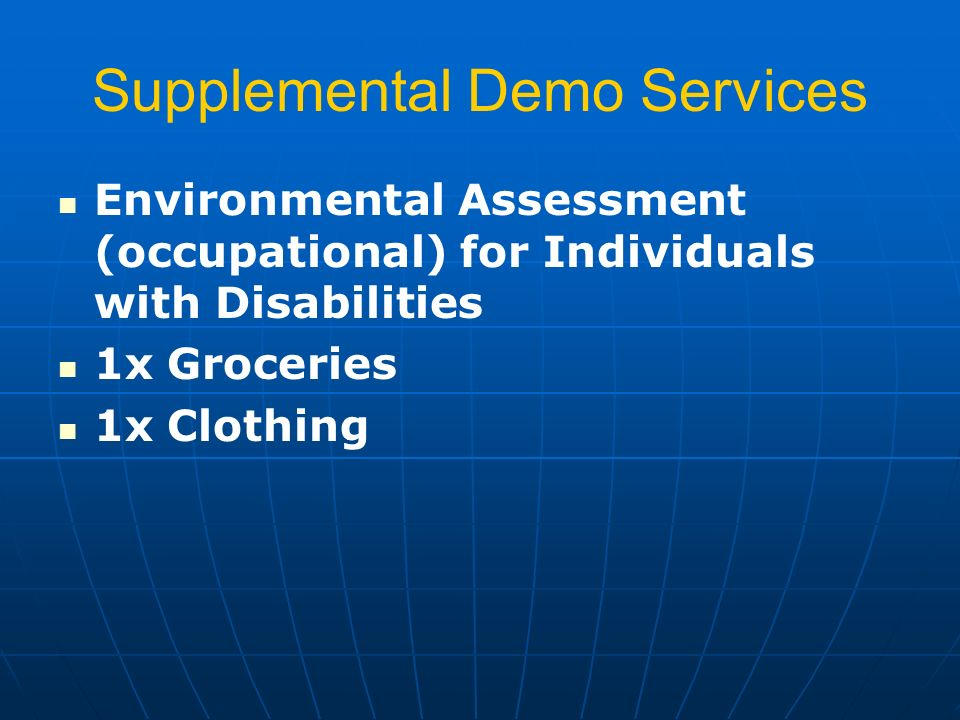 Supplemental Demo Services Environmental Assessment (occupational) for Individuals with Disabilities 1x Groceries 1x Clothing