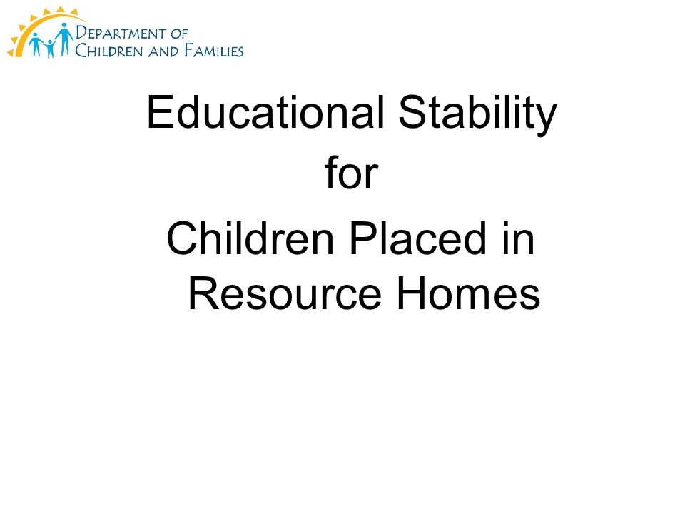 Educational Stability for Children Placed in Resource Homes