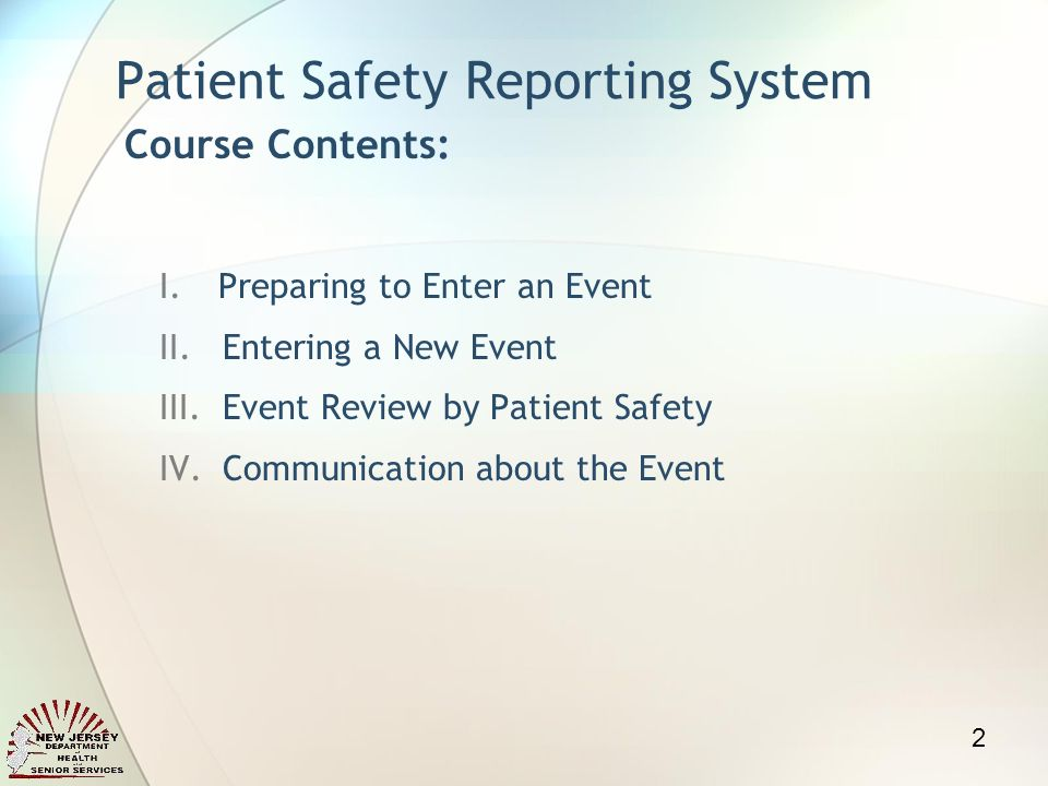 Patient Safety Reporting System I.Preparing to Enter an Event II.