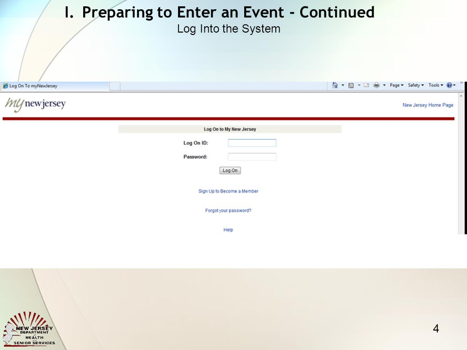4 I.Preparing to Enter an Event - Continued Log Into the System