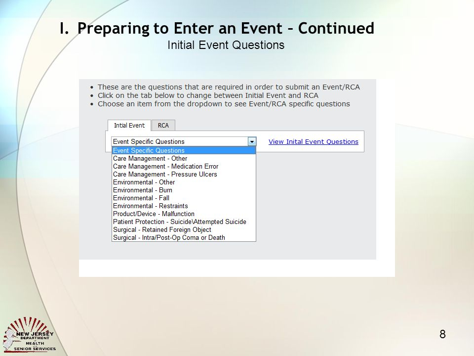 8 I.Preparing to Enter an Event – Continued Initial Event Questions
