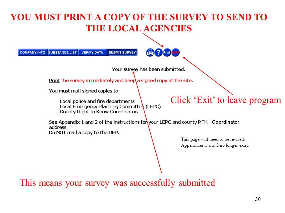 30 This means your survey was successfully submitted YOU MUST PRINT A COPY OF THE SURVEY TO SEND TO THE LOCAL AGENCIES Click Exit to leave program Coordinator This page will need to be revised.