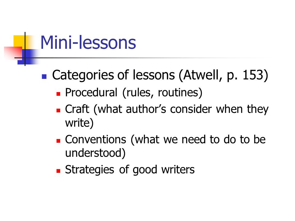 Mini-lessons Categories of lessons (Atwell, p.