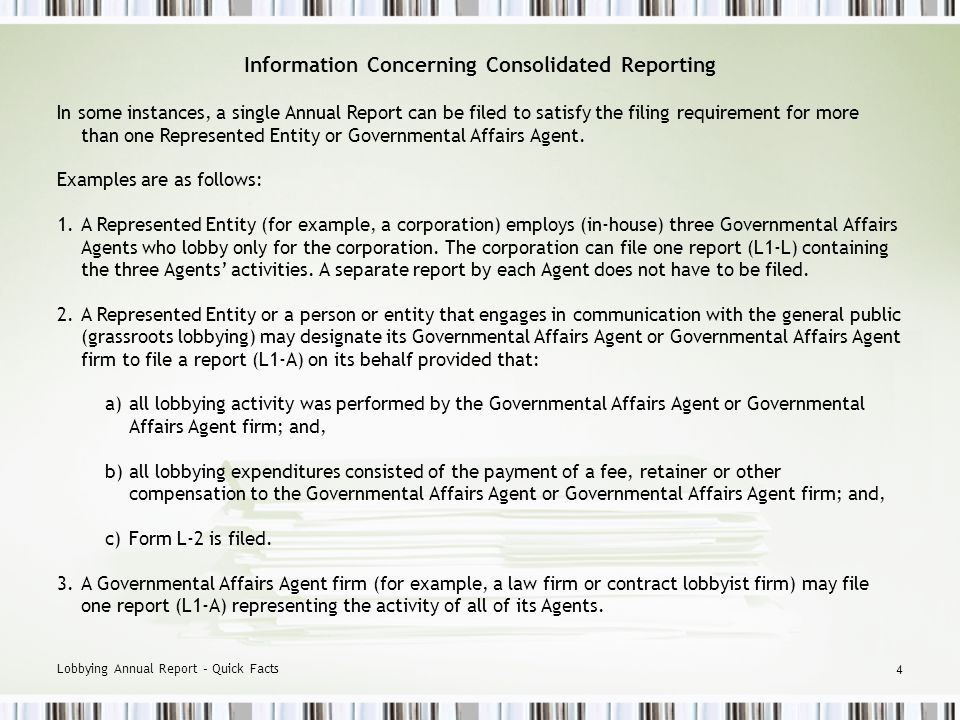 Lobbying Annual Report – Quick Facts 3 Form L1-L - Annual Report for use by a Represented Entity.
