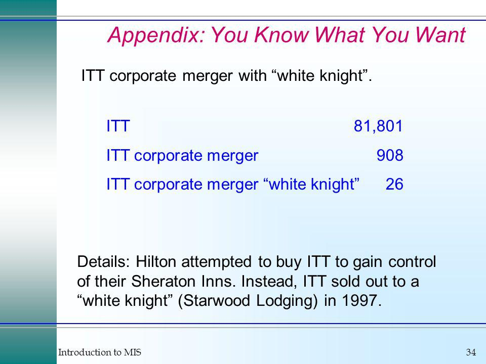 Introduction to MIS34 Appendix: You Know What You Want ITT corporate merger with white knight.