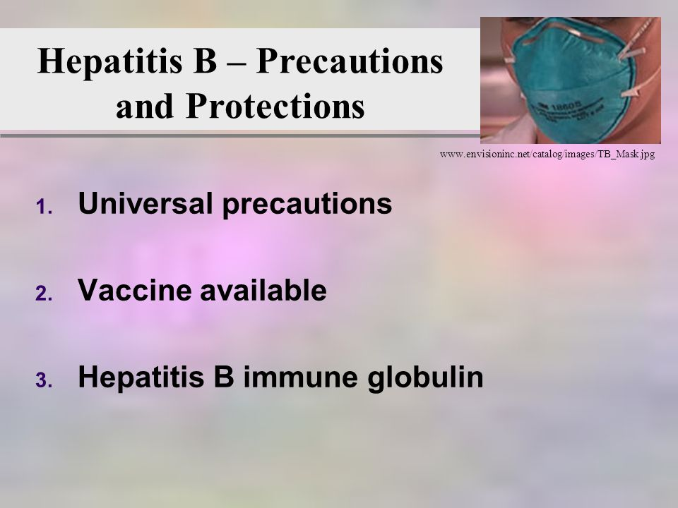 www.envisioninc.net/catalog/images/TB_Mask.jpg Hepatitis B – Precautions and Protections 1.