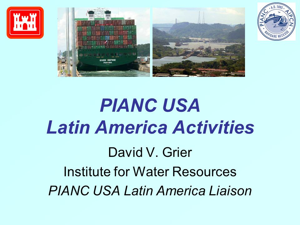 PIANC USA Latin America Activities David V.