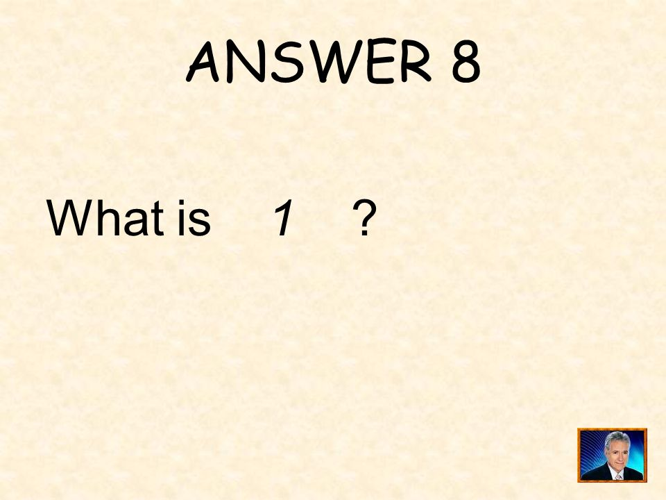 QUESTION 8 ________is equivalent to.
