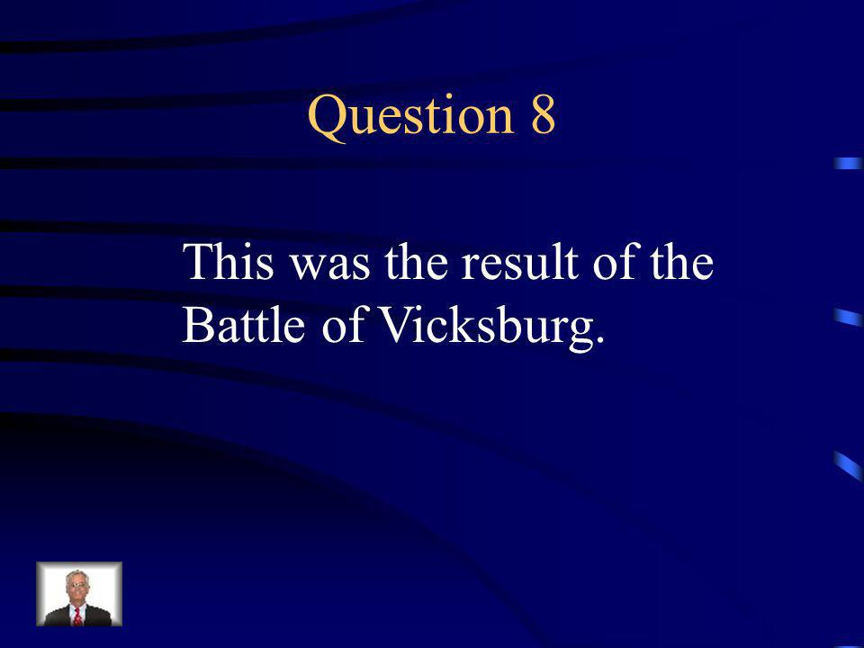 Answer 7 What was --the Emancipation Proclamation