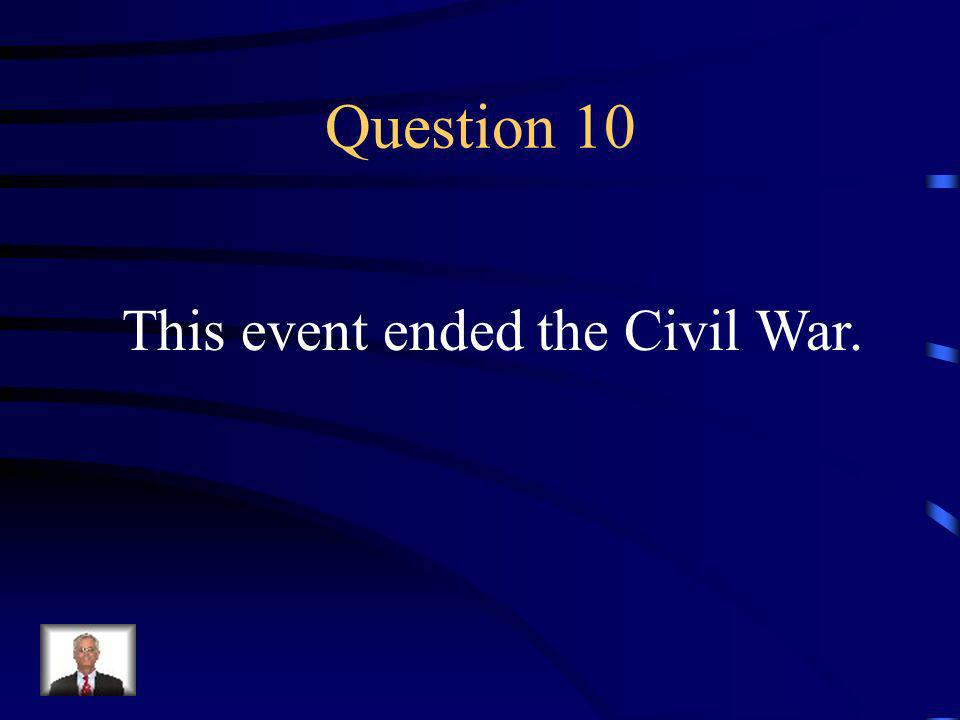 Answer 9 What was --the Battle of Gettysburg; the North repelled Lees invasion