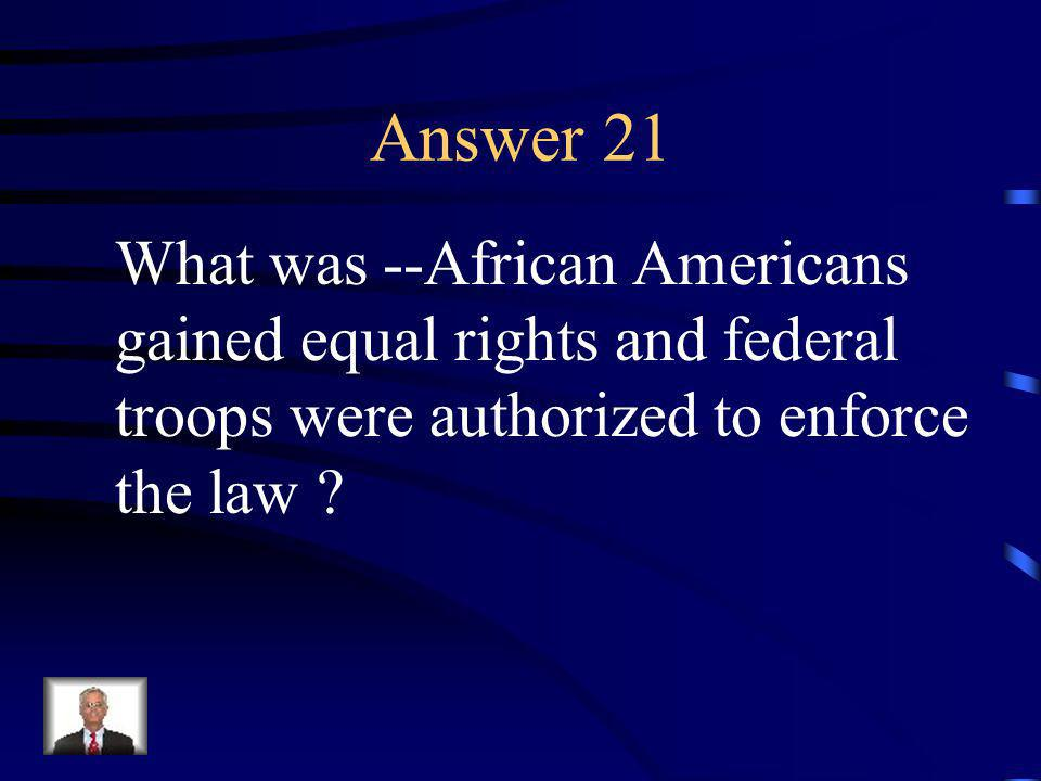 Question 21 Explain the Civil Rights Act of 1866.