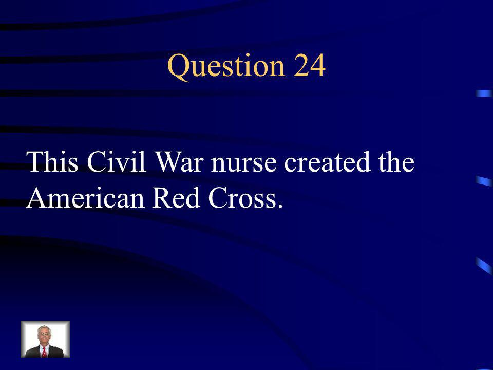 Answer 23 What was --the Battle of Gettysburg