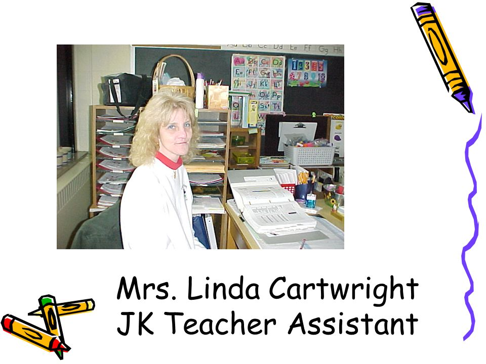 Mrs. Linda Cartwright JK Teacher Assistant