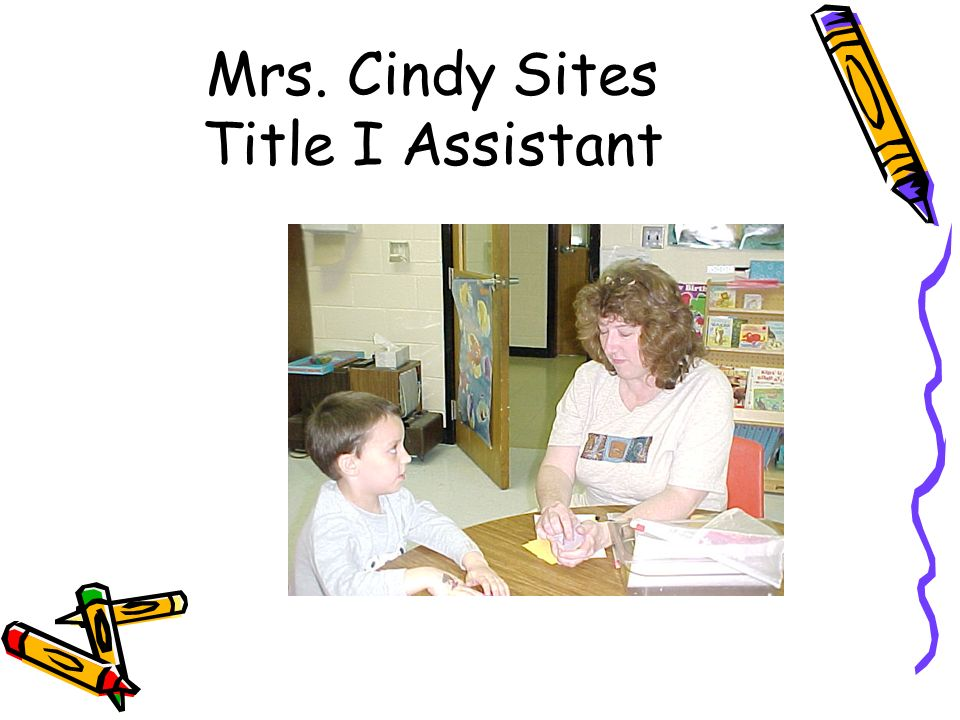 Mrs. Cindy Sites Title I Assistant
