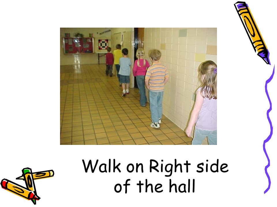 Walk on Right side of the hall