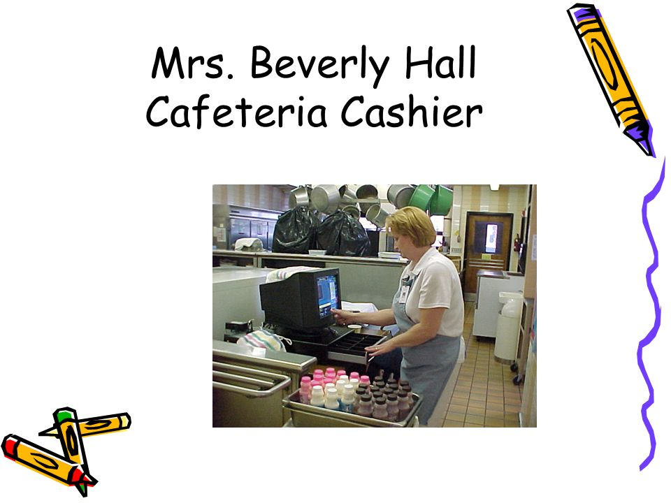 Mrs. Beverly Hall Cafeteria Cashier