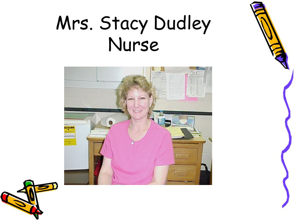 Mrs. Stacy Dudley Nurse