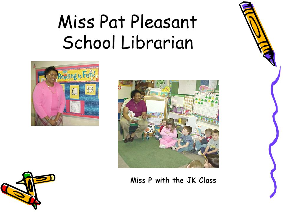 Miss Pat Pleasant School Librarian Miss P with the JK Class