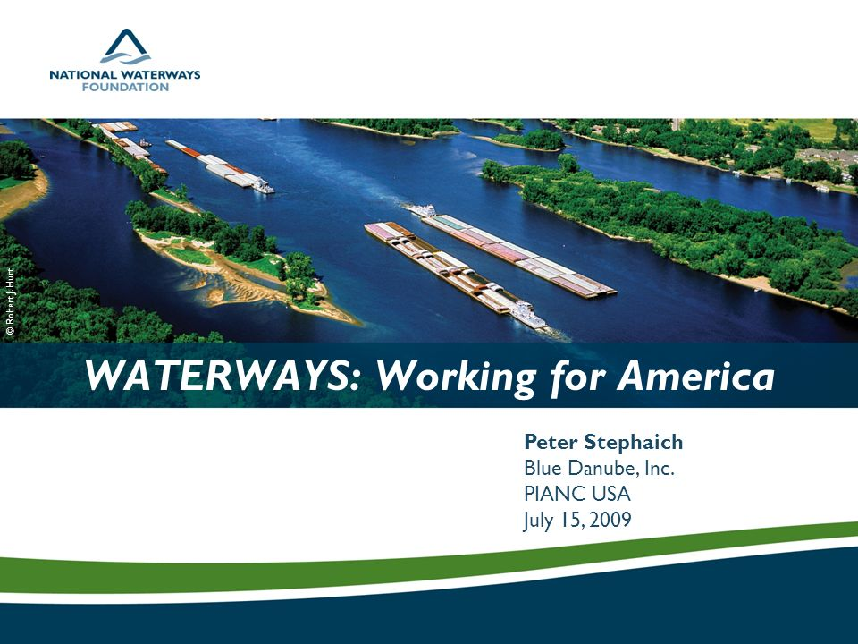 WATERWAYS: Working for America Peter Stephaich Blue Danube, Inc.