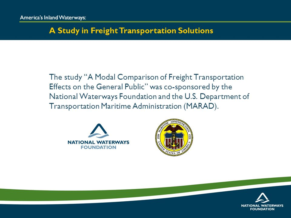 The study A Modal Comparison of Freight Transportation Effects on the General Public was co-sponsored by the National Waterways Foundation and the U.S.