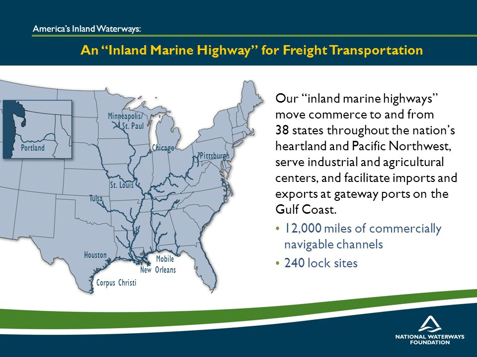 Our inland marine highways move commerce to and from 38 states throughout the nations heartland and Pacific Northwest, serve industrial and agricultural centers, and facilitate imports and exports at gateway ports on the Gulf Coast.