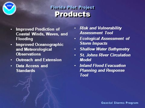 Florida Pilot Project Products Risk and Vulnerability Assessment Tool Ecological Assessment of Storm Impacts Shallow Water Bathymetry St.