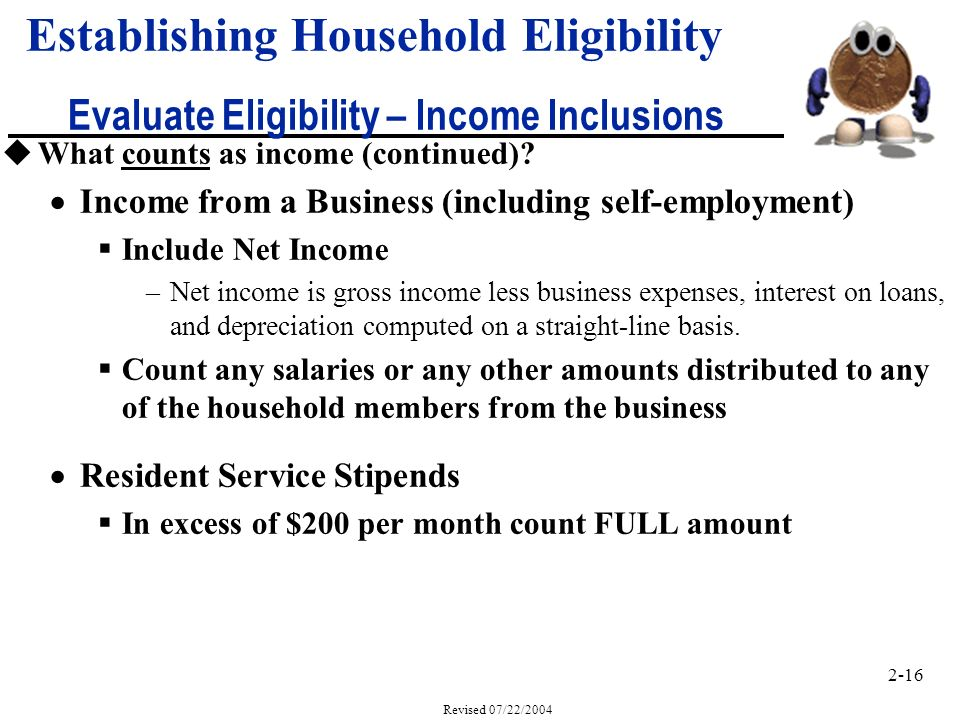 2-16 Revised 07/22/2004 uWhat counts as income (continued).