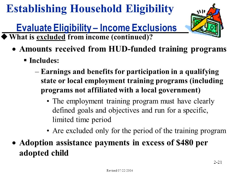 2-21 Revised 07/22/2004 uWhat is excluded from income (continued).