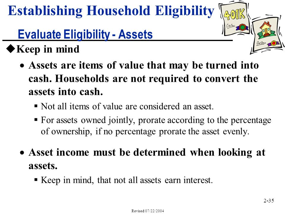 2-35 Revised 07/22/2004 uKeep in mind Assets are items of value that may be turned into cash.