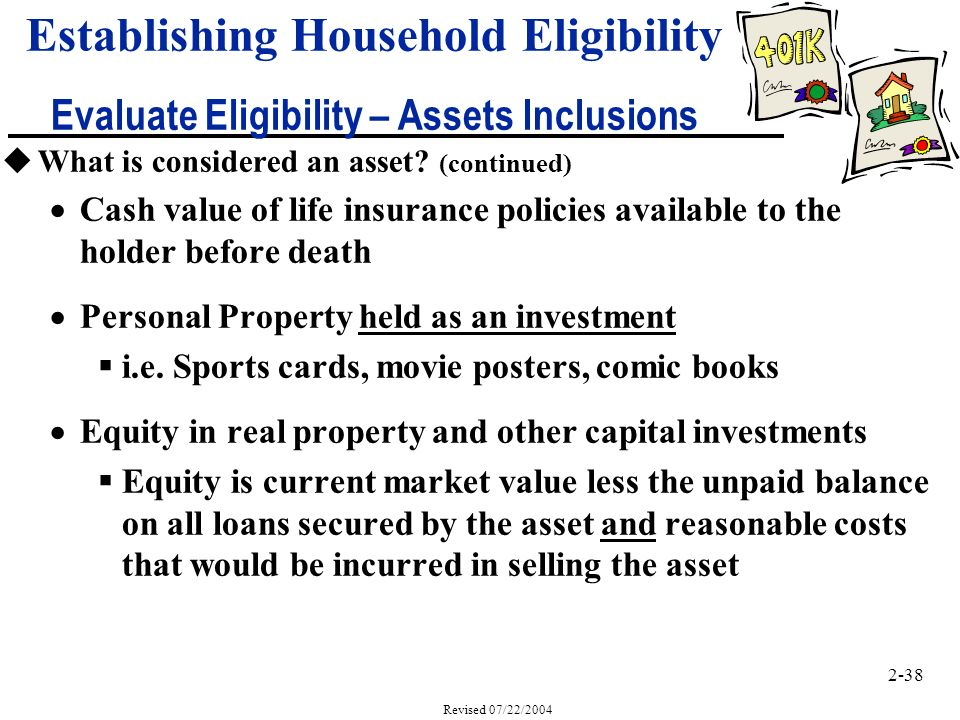 2-38 Revised 07/22/2004 uWhat is considered an asset.