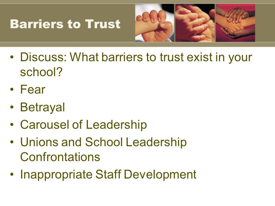 Barriers to Trust Discuss: What barriers to trust exist in your school.